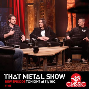 Watch 'That Metal Show' now!